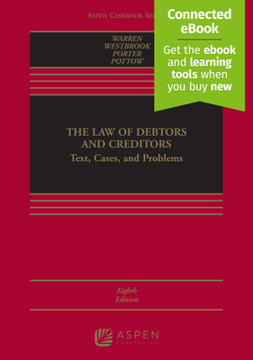 The Law of Debtors and Creditors: Text, Cases, and Problems [Connected Ebook] (Aspen Casebook) Cover Image