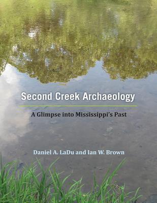 Second Creek Archaeology: A Glimpse Into Mississippi's Past Cover Image