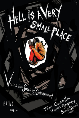 Hell Is a Very Small Place: Voices from Solitary Confinement Cover Image