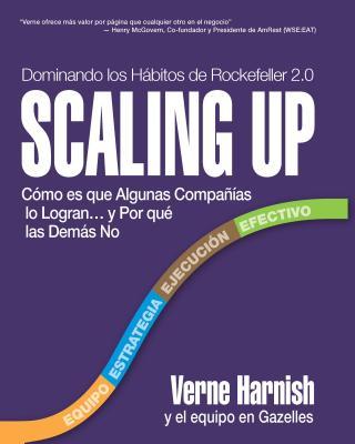 Scaling Up (Dominando los Hábitos de Rockefeller 2.0): Cómo es que Algunas Compañías lo Logran…y Por qué las Demás No Cover Image