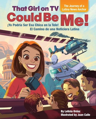 That Girl on TV Could Be Me!: The Journey of a Latina News Anchor [bilingual English / Spanish] Cover Image