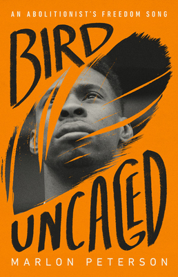Bird Uncaged: An Abolitionist's Freedom Song Cover Image