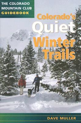 Colorado's Quiet Winter Trails (Colorado Mountain Club Guidebooks) Cover Image