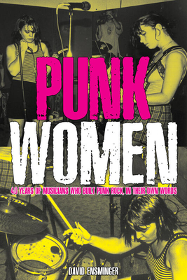 Punk Women: 40 Years of Musicians Who Built Punk Rock (Punx) Cover Image