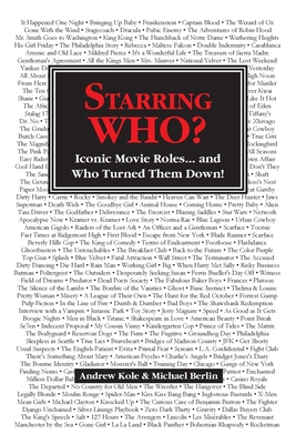 Starring WHO?: Iconic Movie Roles... and Who Turned Them Down Cover Image