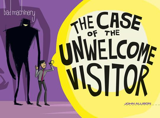 Bad Machinery Vol. 6: The Case of the Unwelcome Visitor Cover Image