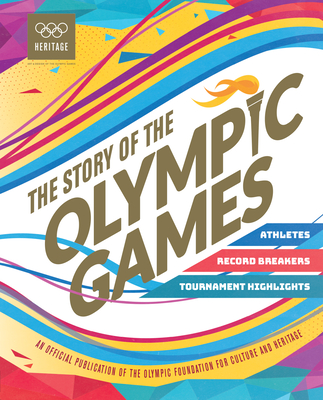 Story of the Olympic Games: Athletes, Record Breakers, Tournament Highlights Cover Image
