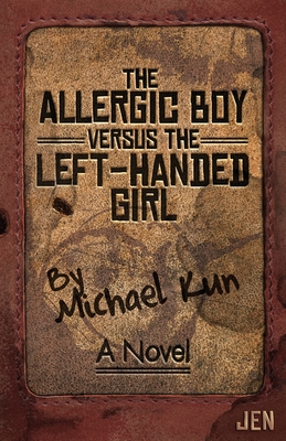 The Allergic Boy Versus the Left-Handed Girl Cover Image