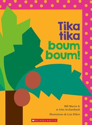 Tika Tika Boum Boum! = Chicka Chicka Boom Boom Cover Image