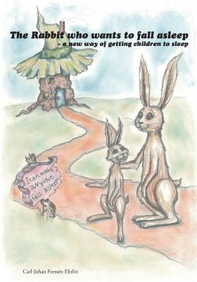 The Rabbit Who Wants to Fall Asleep: A New Way of Getting Children to Sleep Cover Image