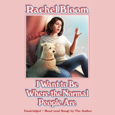 I Wanna Be Where the Normal People Are Lib/E Cover Image