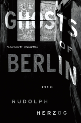 Ghosts of Berlin: Stories Cover Image