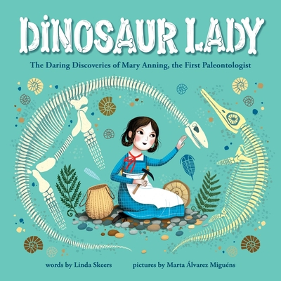 Dinosaur Lady: The Daring Discoveries of Mary Anning, the First Paleontologist Cover Image