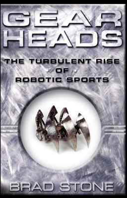 Gearheads: The Turbulent Rise of Robotic Sports Cover Image