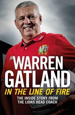 In the Line of Fire: The Inside Story from the Lions Head Coach Cover Image