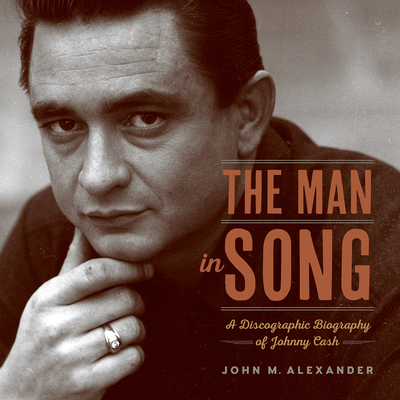 The Man in Song: A Discographic Biography of Johnny Cash Cover Image