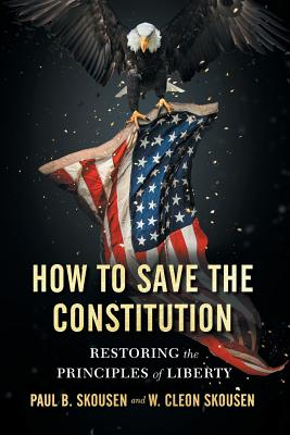 How to Save the Constitution: Restoring the Principles of Liberty (Freedom in America #4) Cover Image