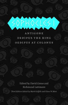 Sophocles I: Antigone, Oedipus the King, Oedipus at Colonus (The Complete Greek Tragedies) Cover Image
