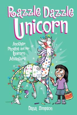 Razzle Dazzle Unicorn (Phoebe and Her Unicorn #4) Cover Image