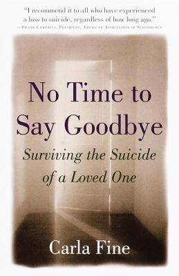 No Time to Say Goodbye: Surviving The Suicide Of A Loved One Cover Image