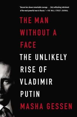 The Man Without a Face: The Unlikely Rise of Vladimir Putin Cover Image