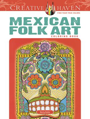 Creative Haven Mexican Folk Art Coloring Book (Creative Haven Coloring Books) Cover Image