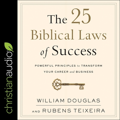 The 25 Biblical Laws of Success Lib/E: Powerful Principles to Transform Your Career and Business Cover Image
