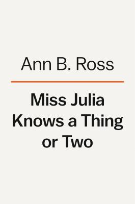 Miss Julia Knows a Thing or Two: A Novel Cover Image