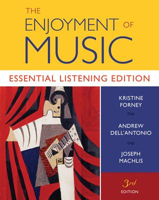 The Enjoyment of Music: Essential Listening Edition Cover Image