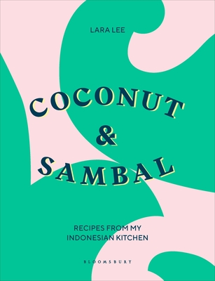 Coconut & Sambal: Recipes from my Indonesian Kitchen cover