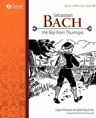 Sebastian Bach: The Boy from Thuringia Cover Image