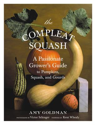 The Compleat Squash: A Passionate Grower's Guide to Pumpkins, Squashes, and Gourds Cover Image