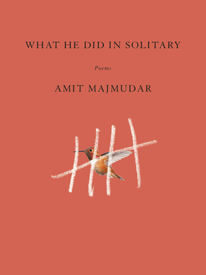 What He Did in Solitary: Poems