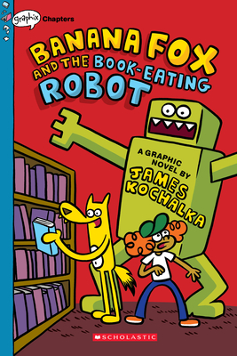 Banana Fox and the Book-Eating Robot: A Graphix Chapters Book (Banana Fox #2) Cover Image