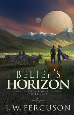 Belief's Horizon: Book One of the Lightfeeder Menace Cover Image