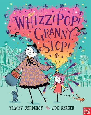 Whizz! Pop! Granny, Stop! Cover Image
