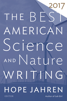 The Best American Science and Nature Writing 2017 Cover Image