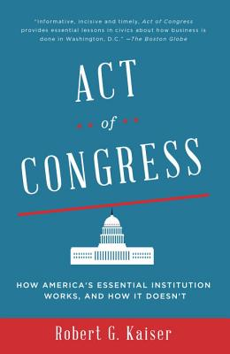 Act of Congress: How America's Essential Institution Works, and How It Doesn't Cover Image