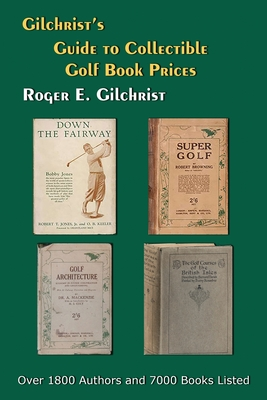 Gilchrist's Guide to Collectible Golf Book Prices Cover Image