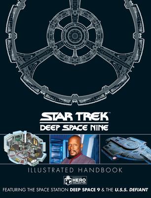 Star Trek: Deep Space 9 & The U.S.S Defiant Illustrated Handbook Cover Image
