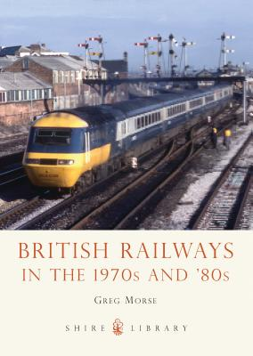 British Railways in the 1970s and '80s Cover