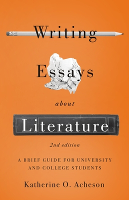Writing Essays about Literature: A Brief Guide for University and College Students - Second Edition Cover Image