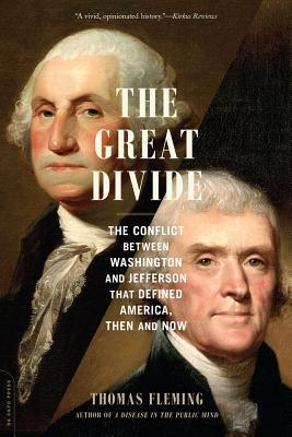 The Great Divide: The Conflict between Washington and Jefferson That Defined America, Then and Now Cover Image