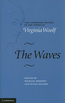 The Waves (Cambridge Edition of the Works of Virginia Woolf) Cover Image