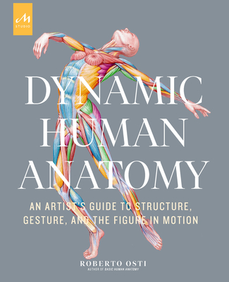 Dynamic Human Anatomy: An Artist's Guide to Structure, Gesture, and the Figure in Motion Cover Image