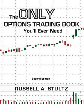 The Only Options Trading Book You'll Ever Need (Second Edition) Cover Image