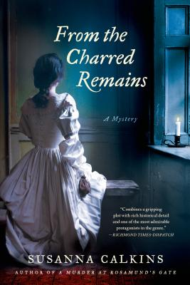 From the Charred Remains: A Mystery (Lucy Campion Mysteries #2) Cover Image