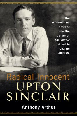 Radical Innocent: Upton Sinclair Cover Image