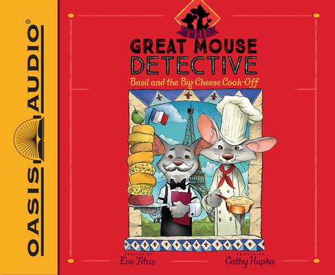 Basil and the Big Cheese Cook-Off (Library Edition) (The Great Mouse Detective #6) Cover Image