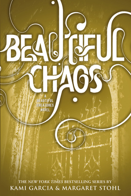 Beautiful Chaos (Beautiful Creatures #3) Cover Image